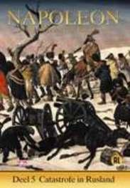Napoleon - Deel 5: Catastrofe In Rusland