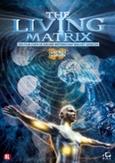 Living matrix, (DVD)