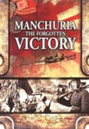 Manchuria - The Forgotten Victory