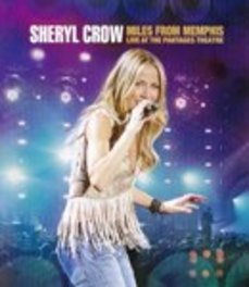 Sheryl Crow - Miles From Memphis - Live At The Pa