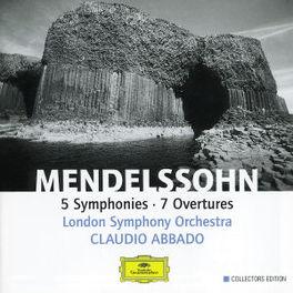 SYMPHONIES & OVERTURES *B LONDON SYM.ORCH./CLAUDIO ABBADO Audio CD, MENDELSSOHN-BARTHOLDY, F., CD