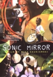 Sonic mirror, (DVD) PAL/REGION 2 // DIR. BY MIKA KAURISMAKI DOCUMENTARY, DVDNL