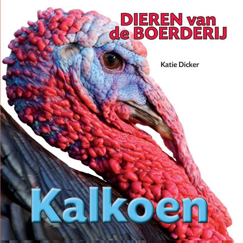 Kalkoen Dieren van de Boerderij, Dicker, Katie, Hardcover