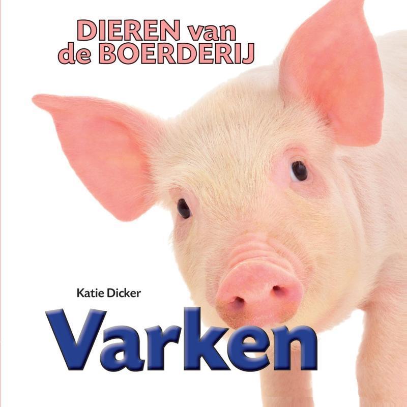 Varken Dieren van de Boerderij, Dicker, Katie, Hardcover