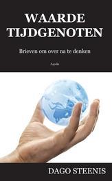 Waarde tijdgenoten brieven om over na te denken, Steenis, Dago, Paperback
