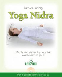 Yoga Nidra de diepste ontspanningstechniek voor lichaam en geest, Kündig, Barbara, Hardcover