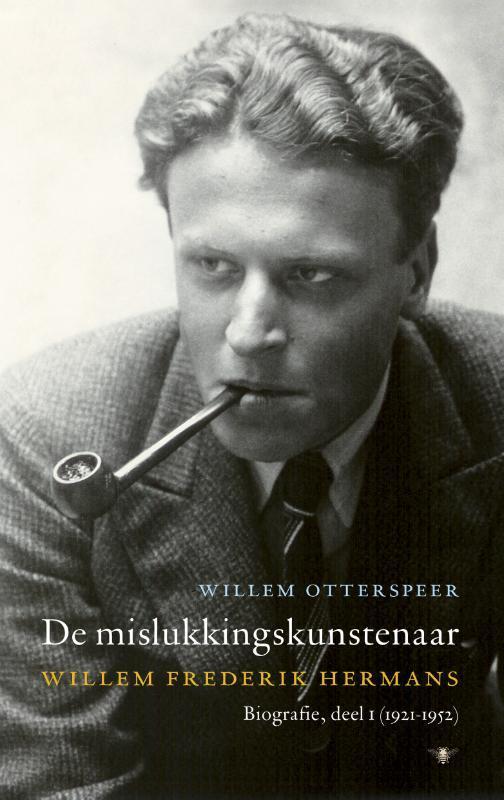 De mislukkingskunstenaar Willem Frederik Hermans biografie deel 1 (1921-1952), Willem Otterspeer, Hardcover