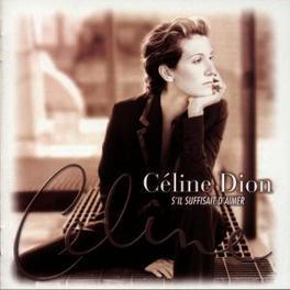 S'IL SUFFISAIT D'AIMER Audio CD, CELINE DION, CD