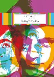 Art Brut - Talking To The Kids