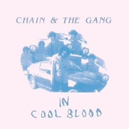 IN COOL BLOOD CHAIN & THE GANG, CD