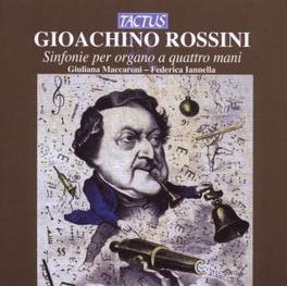 SINFONIE PER ORGANO A QUA GIULIANA MACCARONI, FEDERICA IANNELLA Audio CD, G. ROSSINI, CD