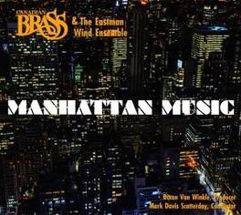 MANHATTAN MUSIC CANADIAN BRASS & EASTMAN WIND ENSEMBLE Audio CD, L. BERNSTEIN, CD