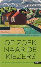 op zoek naar de kiezers lokale partijafdelingen en de gemeenteraadsverkiezingen van oktober 2012, Deschouwer, Kris, Paperback