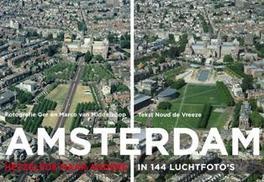 Amsterdam hetzelfde maar anders in 134 luchtfoto's, Noud de Vreeze, Paperback