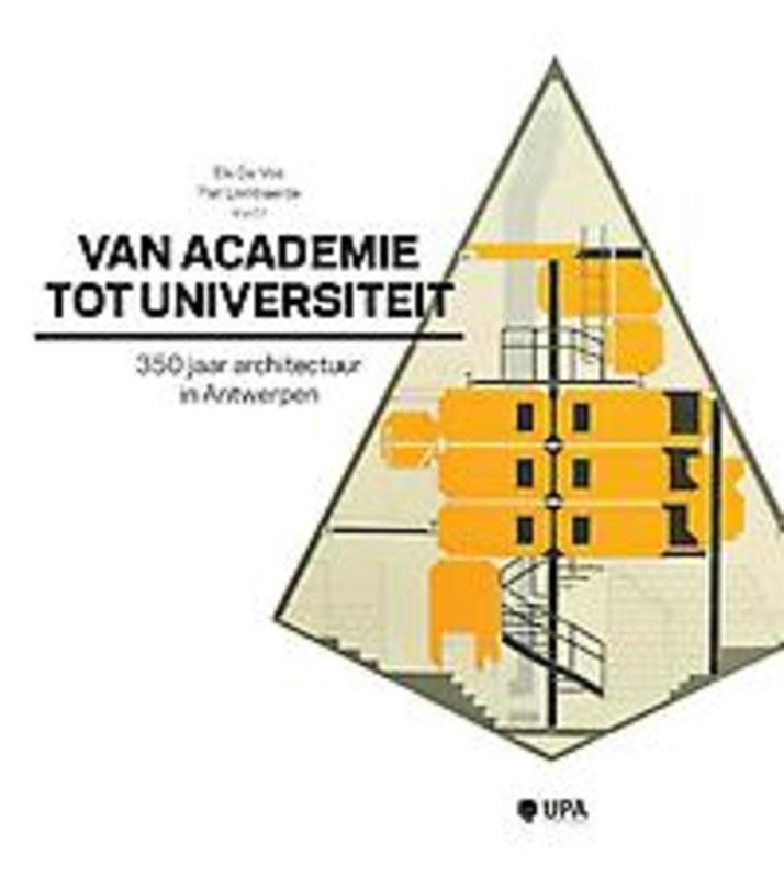 Van academie tot universiteit 350 jaar architectuur in Antwerpen, onb.uitv.