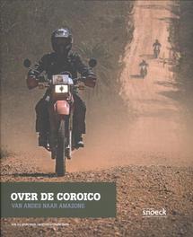 Over de Coroico van Andes naar Amazone, Debrauwer, Rik, Hardcover