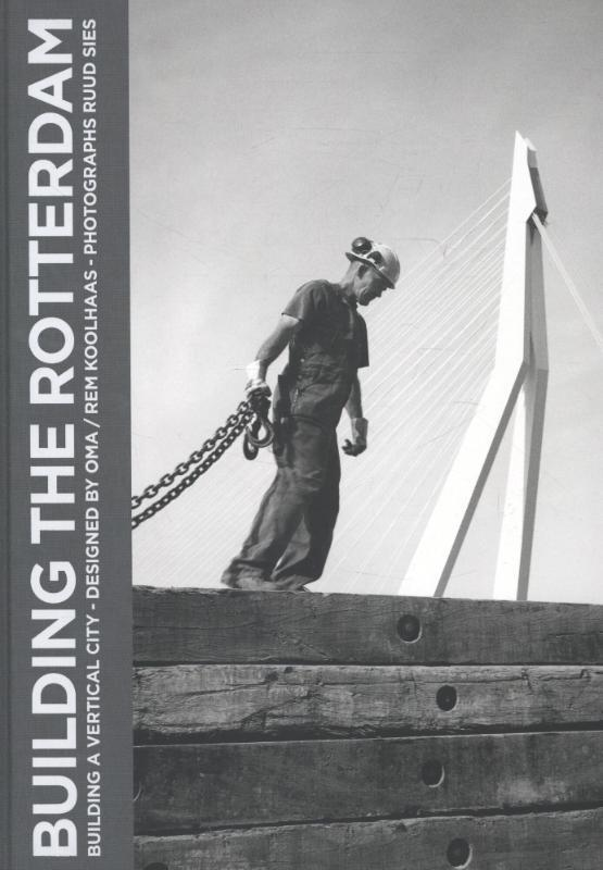 Building the Rotterdam Sies, Ruud, Hardcover