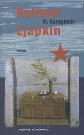 Kolonel Ljapkin Grieks Proza, M. Karagatsis, Paperback