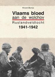 Vlaams bloed aan de Wolchov, Ruslandveldtocht 1941-1942 Rusland veldtocht 1941-1942, Dumas, Vincent, Paperback