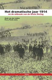 Het dramatische jaar 1914 en de uitbraak van de Grote Oorlog Henk van der Linden, Paperback