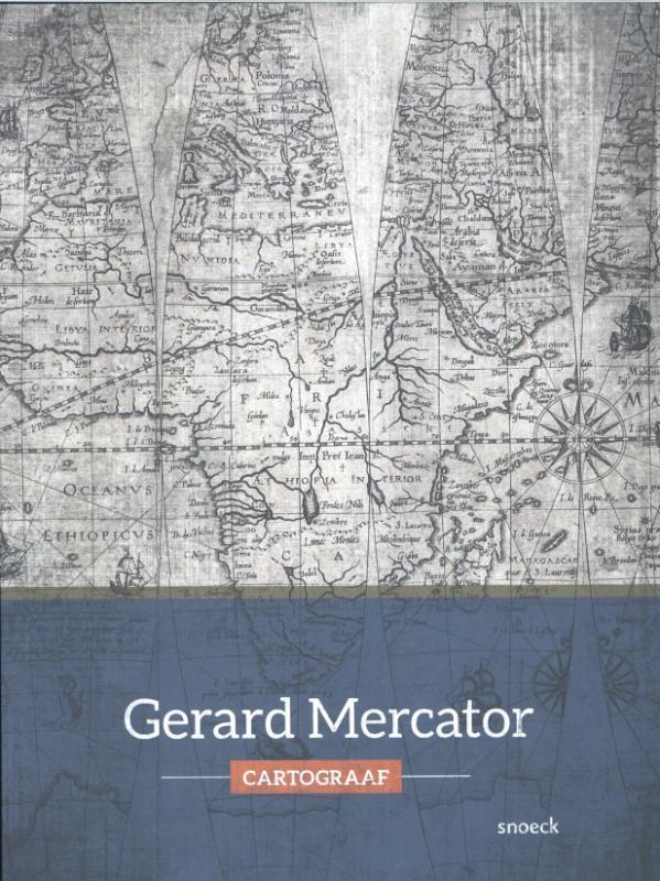 Gerard Mercator - cartograaf de herinnering aan een ondernemend cartografisch wetenschapper : the afterlife of a great cartographer, Schrans, Guy, Paperback
