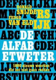 De alfabetweter 1000 nieuwe woorden die het niet gaan redden, Ronald Snijders, Paperback
