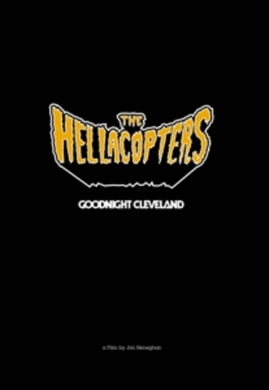 GOODNIGHT CLEVELAND HELLACOPTERS, DVD