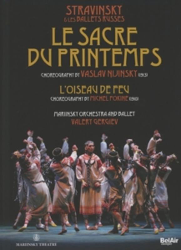 LE SACRE DU PRINTEMPS MARIINSKY ORCHESTRA & BALLET Stravinsky & Les Ballets Russes, Mariinsky Theatre 2008, I. STRAVINSKY, DVDNL