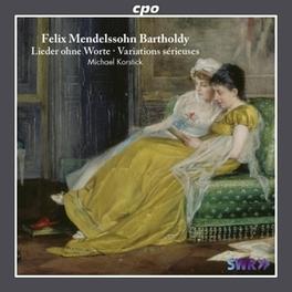 LIEDER OHNE WORTE MICHAEL KORSTICK MENDELSSOHN-BARTHOLDY, F., CD