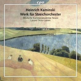 WERK FUR STREICHORCHESTER DEUTSCHE KAMMERAKADEMIE NEUSS H. KAMINSKI, CD