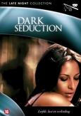 Dark seduction, (DVD)