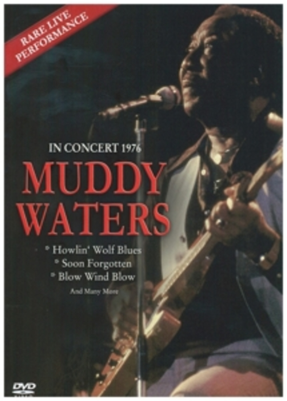 Muddy Waters - In Concert 1976, (DVD) MUDDY WATERS, DVDNL