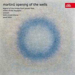 OPENING OF THE WELLS KUHN, P./CEJKOVA/CAKRTOVA/KUSNJER/KUHN MIXED CHORUS Audio CD, B. MARTINU, CD