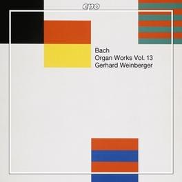 ORGAN WORKS VOL.13 W/GERHARD WEINBERGER Audio CD, J.S. BACH, CD