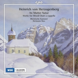 AN MUTTER NATUR:WORKS FOR RHEINISCHE KANTOREI/HERMANN MAX H. VON HERZOGENBERG, CD