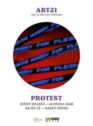 ARTE 21:PROTEST JENNY HOLZER, ALFREDO JAAR, AN-MY LE, NANCY SPERO