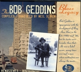 BOB GEDDINS BLUE LEGACY BAY AREA BLUES // COMPILED BY NEIL SLAVEN Audio CD, V/A, CD