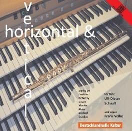 HORIZONTAL & VERTIKAL MUS FRANK VOLKE / WORKS BY DEBUSSY A.O. SCHAAFF, ULF-DIETER, CD