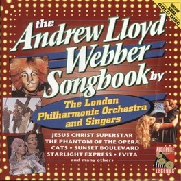 ANDREW L. WEBBER SONGBOOK INCL.'JESUS CHRIST SUPERSTAR, CATS, EVITA, PHANTOM OF Audio CD, LONDON PHILHARMONIC ORCH., CD