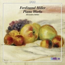 PIANO WORKS ALEXANDRA OEHLER F. HILLER, CD