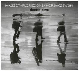 CINEMA NOVO MASSOT/FLORIZOONE/HORBACZ, CD