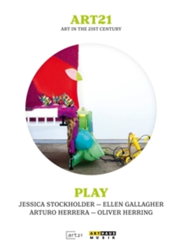 ART21:PLAY JESSICA STOCKHOLDER, ELLEN GALLAGHER, ARTURO HERRERA, G DOCUMENTARY, DVD