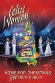 Celtic Woman - Home For Christmas: Live From Dublin, (Blu-Ray)