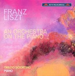 AN ORCHESTRA ON THE PIANO ORAZIO SCIORTINO F. LISZT, CD