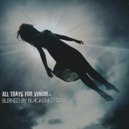 BURNED BY BLACKENED SUN ALL TRAYS FOR VENOM, CD