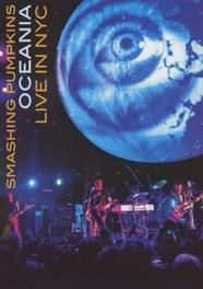 OCEANIA-LIVE IN NYC SMASHING PUMPKINS, DVDNL
