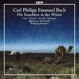 ORATORIO:DIE ISRAELITEN.. SALZBURGER HOFMUSIK/WOLFGANG BRUNNER C.P.E. BACH, CD