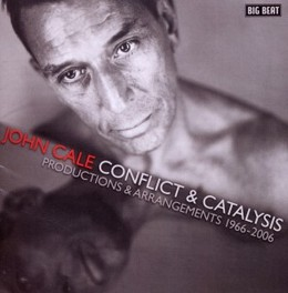 CONFLICT & CATALYSIS * PRODUCTIONS & ARRANGEMENTS 1966-2006 * CALE, JOHN.*V/A*, CD