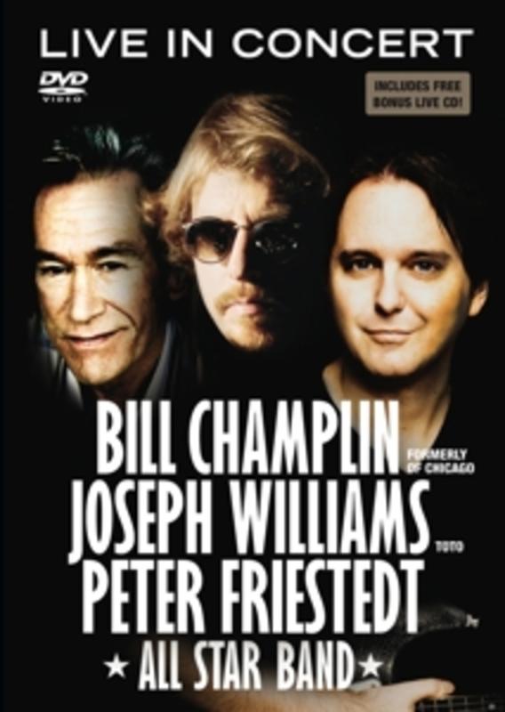 LIVE IN CONCERT -DVD+CD- PETER FRIESTEDT & BILL CHAMPLIN JOSEPH WILLIAMS, DVD