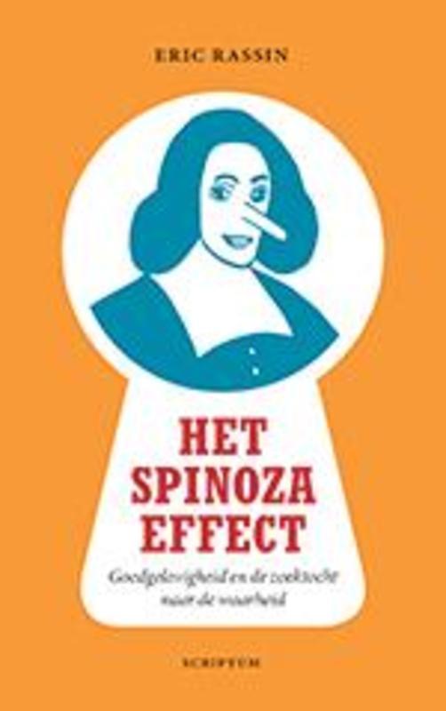Het Spinoza-effect goedgelovigheid en de zoektocht naar de waarheid, Rassin, Eric, Hardcover